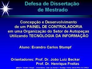 Defesa de Dissertao de Mestrado Concepo e Desenvolvimento
