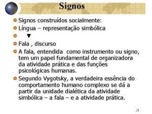 Signos construdos socialmente Lngua representao simblica Fala discurso
