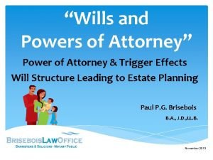 Wills and Powers of Attorney Power of Attorney