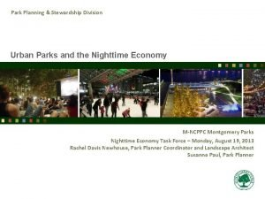 Park Planning Stewardship Division Urban Parks and the