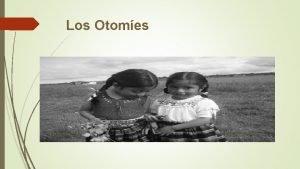 Los Otomes Etnias relacionadas Idioma 6 50 Pari