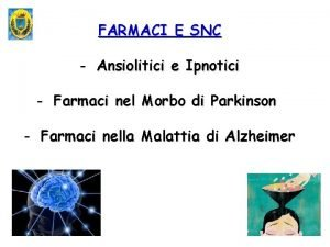FARMACI E SNC Ansiolitici e Ipnotici Farmaci nel