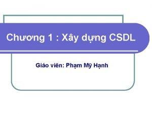 Chng 1 Xy dng CSDL Gio vin Phm