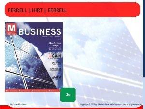 FERRELL HIRT FERRELL 3 e Mc GrawHillIrwin Copyright
