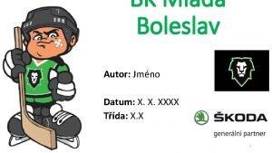 BK Mlad Boleslav Autor Jmno Datum X X