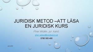 JURIDISK METOD ATT LSA EN JURIDISK KURS Pher