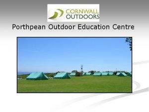 Porthpean Outdoor Education Centre Staff n n All
