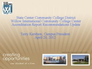 State Center Community College District Willow International Community