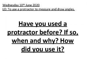 Wednesday 10 th June 2020 LO To use