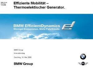 BMW Group Garching 14 5 2008 Effiziente Mobilitt