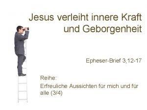 Jesus verleiht innere Kraft und Geborgenheit EpheserBrief 3