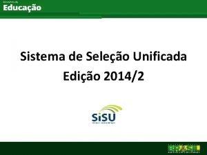 Sistema de Seleo Unificada Edio 20142 IES participantes