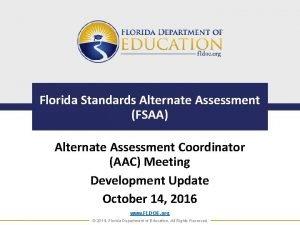 Florida Standards Alternate Assessment FSAA Alternate Assessment Coordinator
