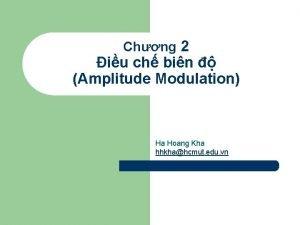 Chng 2 iu ch bin Amplitude Modulation Ha