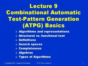 Lecture 9 Combinational Automatic TestPattern Generation ATPG Basics