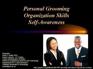 Personal Grooming Organization Skills SelfAwareness Presenter Peter G