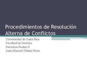 Procedimientos de Resolucin Alterna de Conflictos Universidad de