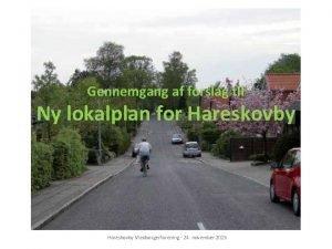 Gennemgang af forslag til Ny lokalplan for Hareskovby