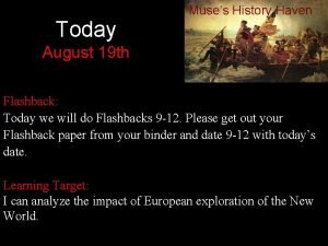 Today Muses History Haven August 19 th Flashback