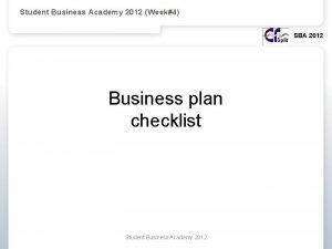 Student Business Academy 2012 Week4 SBA 2012 Business