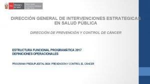 DIRECCIN GENERAL DE INTERVENCIONES ESTRATEGICAS EN SALUD PBLICA