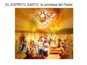 EL ESPRITU SANTO la promesa del Padre OBJETIVO