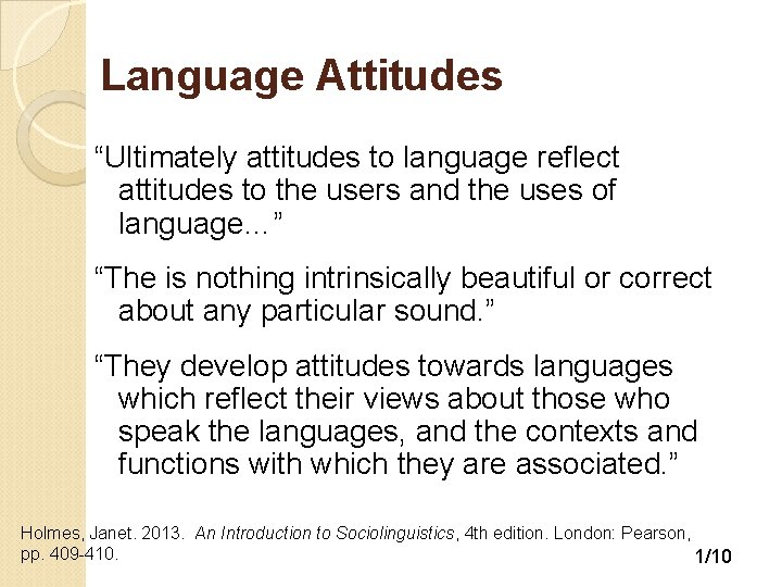 Language Attitudes Ultimately attitudes to language reflect attitudes