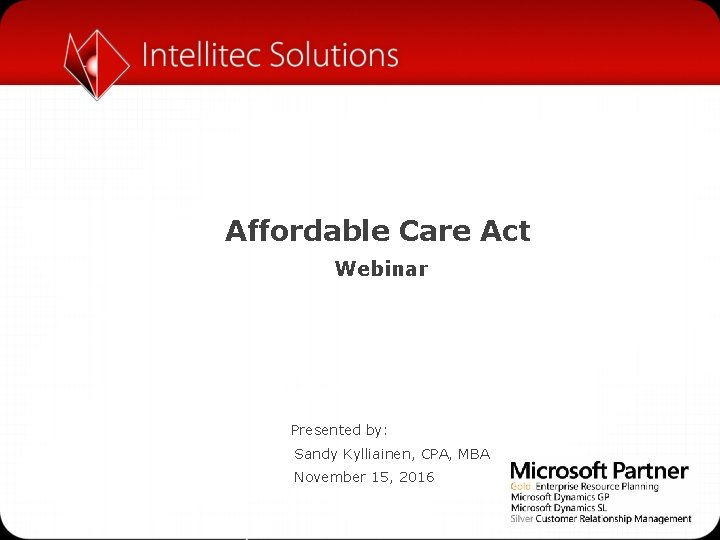 Affordable Care Act Webinar Presented by Sandy Kylliainen