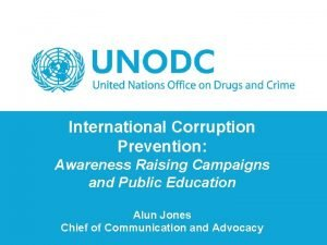 International Corruption Prevention Awareness Raising Campaigns and Public