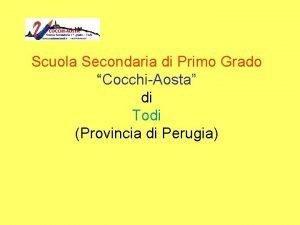 Scuola Secondaria di Primo Grado CocchiAosta di Todi