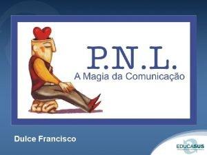 Dulce Francisco Dulce Francisco Empresria Consultora e Facilitadora