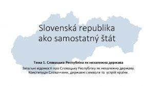 Slovensko krajina v srdci Eurpy vznik 1 janur