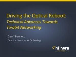 Driving the Optical Reboot Technical Advances Towards Terabit
