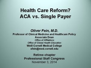 Health Care Reform ACA vs Single Payer Oliver