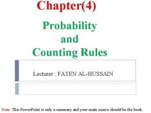 Chapter4 Probability and Counting Rules Lecturer FATEN ALHUSSAIN
