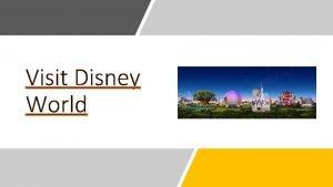 Visit Disney World The founder Walt Disney World