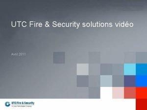 UTC Fire Security solutions vido Avril 2011 UTC