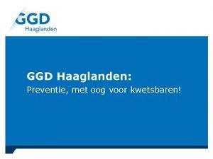 GGD Haaglanden Preventie met oog voor kwetsbaren Inhoudsopgave