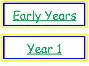 Early Years Year 1 Year 2 Year 3