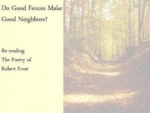 Do Good Fences Make Good Neighbors Rereading The