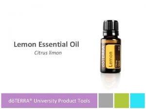 Lemon Essential Oil Citrus limon dTERRA University dTERRA