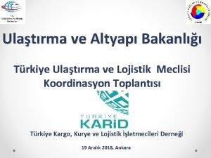 Ulatrma ve Altyap Bakanl Trkiye Ulatrma ve Lojistik