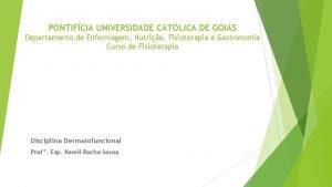 PONTIFCIA UNIVERSIDADE CATLICA DE GOIS Departamento de Enfermagem