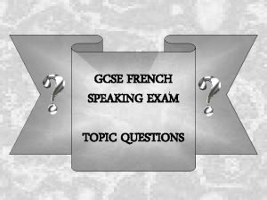 GCSE FRENCH SPEAKING EXAM TOPIC QUESTIONS School routine