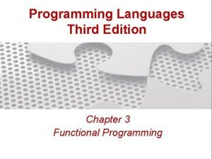 Programming Languages Third Edition Chapter 3 Functional Programming