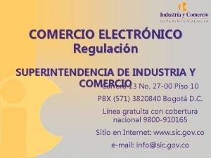 COMERCIO ELECTRNICO Regulacin SUPERINTENDENCIA DE INDUSTRIA Y COMERCIO