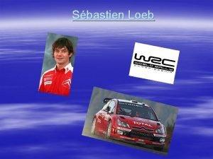 Sbastien Loeb Sbastien Loeb Surname Loeb First name
