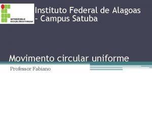 Instituto Federal de Alagoas Campus Satuba Movimento circular