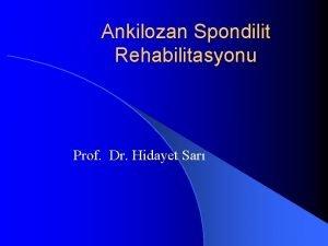 Ankilozan Spondilit Rehabilitasyonu Prof Dr Hidayet Sar Tanm