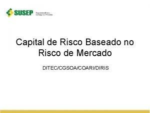 Capital de Risco Baseado no Risco de Mercado